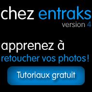 Chez entraks: apprenez à retoucher vos photos